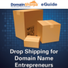 Drop Shipping for Domain Name Entrepreneurs