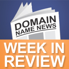 Domain Name Week in Review