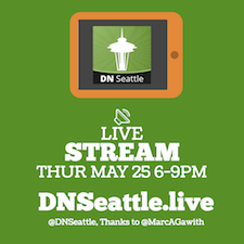 DNSeattle Live Stream Thursday 6-9PM PDT