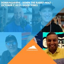 DomainSherpa – Down The Rabbit Hole – October 7, 2021: Good !Vibes