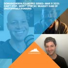 DomainSherpa Founders Series – Mar 11 2021: Can't Stop, Won't Stop w/ Bradley Kam of Unstoppable Domains