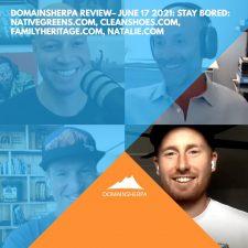 DomainSherpa Review – June 17, 2021: Stay Bored: NativeGreens.com, CleanShoes.com, FamilyHeritage.com, Natalie.com