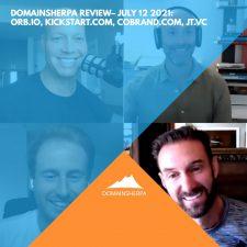 DomainSherpa Review – July 12, 2021: Orb.io, Kickstart.com, Cobrand.com, JT.vc