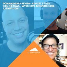 DomainSherpa Review – August 3, 2021: Ride the Wave: WYDC.com, GreenBTC.com, ZapMat.com