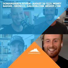 DomainSherpa Review – August 26, 2021: Money Badger: Grow.cc, Galleon.com, 88Shop.com